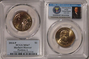 Click now to see the BUY IT NOW Price! 2014 P HERBERT HOOVER PRESIDENTIAL DOLLAR $1 PCGS MS67 POSITION A