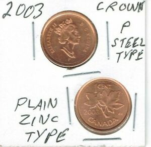 2003 P UNCIRCULATED CANADA WITH CROWN STEEL AND 2003 ZINC CORE TWO 1C COINS
