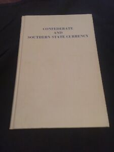 CONFEDERATE AND SOUTHERN STATE CURRENCY W. BRADBEER BEBEE 1956 REPRINT HARDCOVER