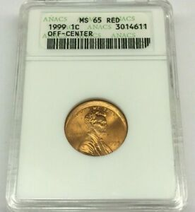 ANACS GRADED CERTIFIED MS 65 RED 1999 LINCOLN PENNY CENT OFF   CENTER ERROR
