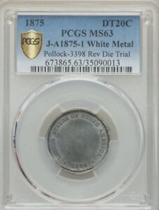 1875 JUDD A1875 1 20C OR MEDAL DIE TRIAL SPLASHER PATTERN / PCGS MS63 TWO KNOWN