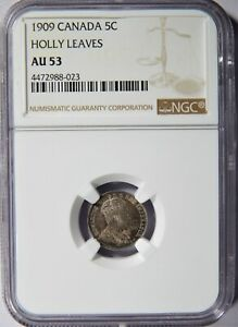 1909 CANADA 5 CENTS NGC AU 53 POINTED HOLLY LEAVES