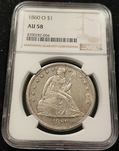 1860 O NGC AU58 SEATED LIBERTY SILVER DOLLAR SUPER SHARP AND GREAT SURFACES