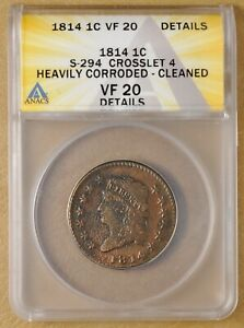 1814 CLASSIC HEAD LARGE CENT S 294 CROSSLET 4 ANACS VF 20 DETAILS