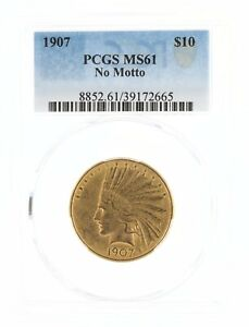 1907 NO MOTTO GOLD EAGLE PCGS MS61 $10 INDIAN HEAD  CREDIT CARDS ONLY
