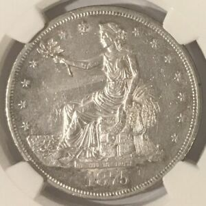 1875 P TRADE DOLLAR NGC AU DETAILS SEMI PL REV. KEY DATE   ONLY 218 000 MINTED