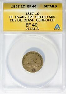 1857 FLYING EAGLE PENNY S 9 50C OBV DIE CLASH ANACS XF 40 DETAILS
