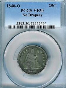 1840 O NO DRAPERY SEATED LIBERTY QUARTER : PCGS VF30