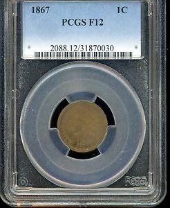 1867 INDIAN HEAD CENT PCGS F12