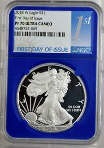 2018 W PROOF AMERICAN SILVER EAGLE 1ST DAY ISSUE NGC PF 70 ULTRA CAMEO