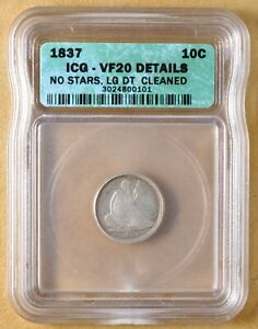 1837 SEATED LIBERTY DIME 'NO STARS LARGE DATE' ICG VF 20 DETAILS