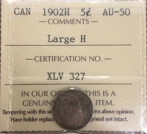 1902H CANADA SMALL FIVE CENTS LARGE H   ICCS AU 50   XLV 327