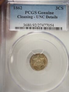 1862 THREE CENT SILVER PIECE   PCGS GENUINCE CLEANING UNC DETAILS  7054