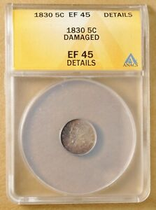 1830 CAPPED BUST HALF DIME ANACS EF 45 DETAILS