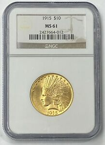 1915 P $10 INDIAN HEAD PRE 33 GOLD EAGLE NGC MS61  351 000 MINTED PQ