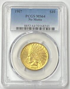1907 P $10 INDIAN HEAD MOTTO PRE 33 GOLD EAGLE PCGS MS64 FIRST YEAR OF ISSUE PQ