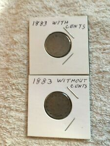 LOT OF 2 1883 LIBERTY V NICKELS   1 WITH CENTS & 1 WITHOUT