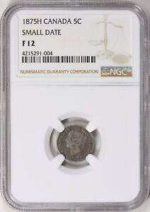 1875 H CANADA SILVER 5 CENTS SMALL DATE NGC F 12
