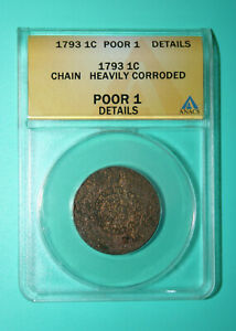 1793 FLOWING HAIR CHAIN CENT    ANACS POOR 1 DETAILS    HEAVILY CORRODED   1C