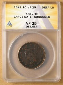 1842 BRAIDED HAIR LARGE CENT 'LARGE DATE' ANACS VF 25 DETAILS