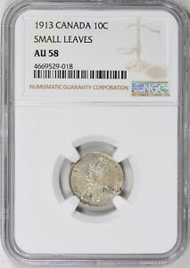 1913 CANADA SILVER 10 CENTS SMALL LEAVES NGC AU 58 10C
