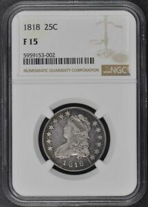1818 CAPPED BUST LARGE SIZE QUARTER 25C NGC F15