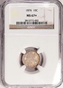 1876 NGC MS67  SEATED DIME A REGISTRY QUALITY LUSTROUSLY ORIGINAL PQ  SPECIMEN