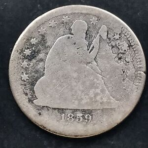 1859 S SEATED LIBERTY QUARTER 25C  DATE SAN FRANCISCO 4568