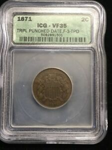 1871 TWO CENT PIECE MINT ERROR TRPL PUNCHED DATE VF 35 ICG