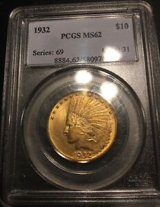 1932 PCGS GOLD EAGLE $10 GOLD INDIAN PCGS MS 62