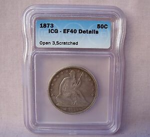 U.S  1873 SEATED LIBERTY HALF DOLLAR WITH ARROWS EF 40  IN ICG SLAB  SCRATCHED