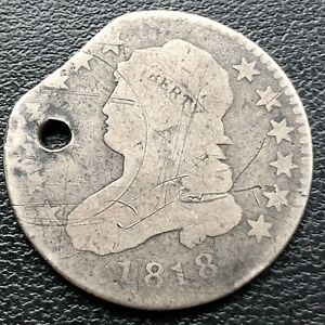 1818 CAPPED BUST QUARTER DOLLAR 25C CIRCULATED DAMAGED HOLED 25697