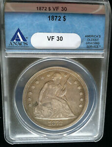 1872 SEATED LIBERTY DOLLAR   ANACS VF 30   NICE COLLECTOR COIN