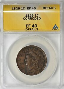 1826 CORONET HEAD LARGE CENT ANACS XF 40 DETAILS