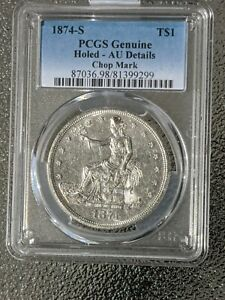 1874 S TRADE SILVER DOLLAR T$1   PCGS UNCIRCULATED DETAILS CHOP MARK  HOLED