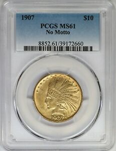 1907 NO MOTTO PCGS $10 GOLD INDIAN HEAD EAGLE MINT STATE MS61