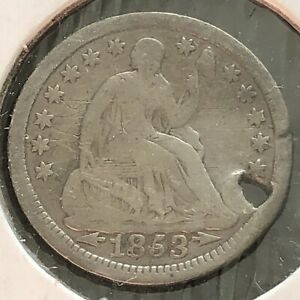 1853 SEATED LIBERTY HALF DIME 5C BETTER GRADE F HOLED 2588