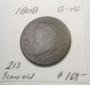 1808 CLASSIC HEAD LARGE CENT G VG / 213 YEARS OLD CHOCOLATE BROWN   1ST YEAR