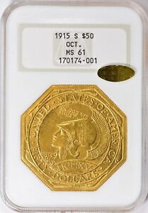Click now to see the BUY IT NOW Price! 1915 S OCTAGONAL PANAMA PACIFIC $50 GOLD COMMEMORATIVE NGC MS61 GOLD CAC