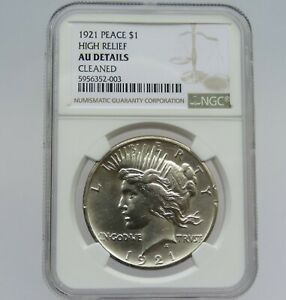 1921 PEACE SILVER DOLLAR HIGH RELIEF NGC GRADED AU DETAILS CLEANED F2003