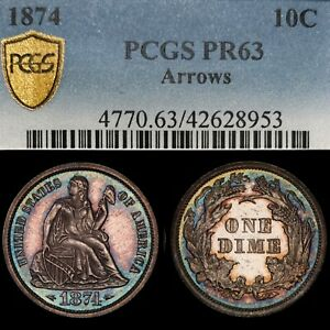 1874 ARROWS PROOF SEATED LIBERTY DIME 10C  ONLY 700 MINTED  PR63 PCGS PQ  TONED