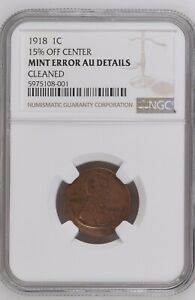 1918 LINCOLN WHEAT CENT STRUCK 15  OFF CENTER  MINT ERROR NGC AU DETAILS CLEANED