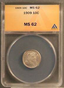 1909 10C BARBER DIME CERTIFIED ANACS MS62