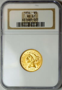 1856 NGC MS61 $5 GOLD HALF EAGLE  VERY  NO MOTTO TYPE  PREMIUM QUALITY