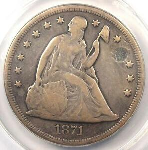 1871 SEATED LIBERTY SILVER DOLLAR $1   ANACS F12 DETAILS    CERTIFIED COIN