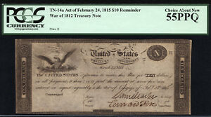 Click now to see the BUY IT NOW Price! $10 WAR OF 1812 TREASURY NOTE FR TN 14A  PCGS 55  & HISTORICALLY SIGNIFICANT