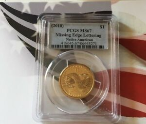 Click now to see the BUY IT NOW Price! 2010 NATIVE AMERICAN  $1 MISSING EDGE LETTERING PCGS MS67 THE BEST GRADE