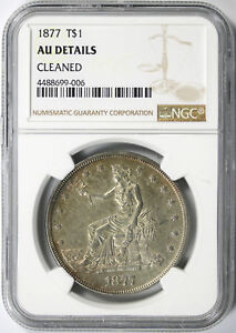 1877 $1 TRADE DOLLAR NGC AU DETAILS CLEANED