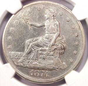 1874 S TRADE SILVER DOLLAR T$1   CERTIFIED NGC AU DETAILS    CERTIFIED COIN