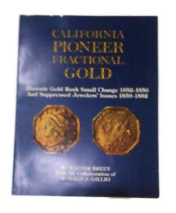 CALIFORNIA PIONEER FRACTIONAL GOLD WALTER BREEN  1ST EDITION 1983 160 PAGES